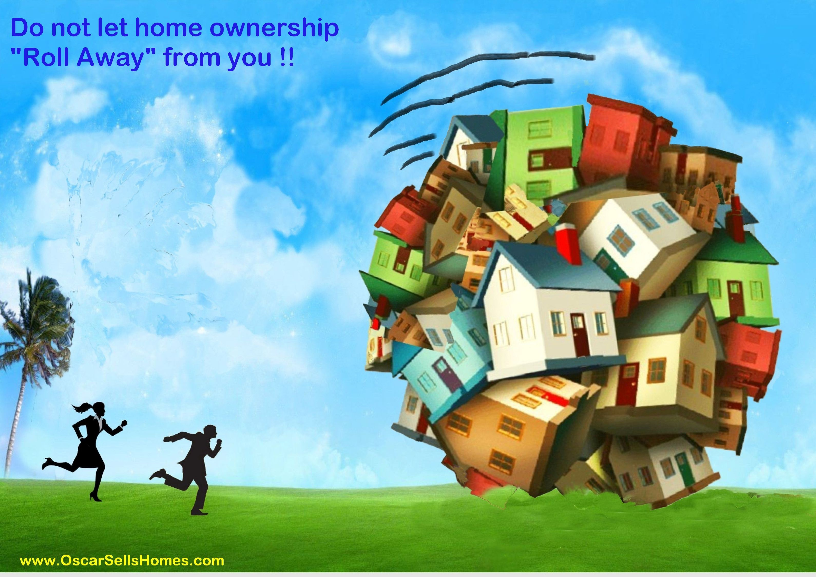 Do not let home ownership get away from you. 4 HOME SALES - Realty