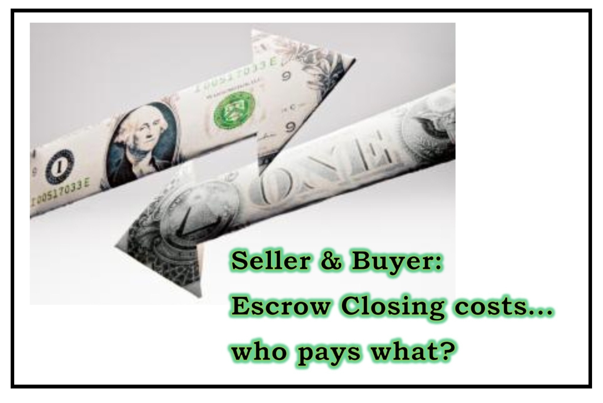 Escrow Closing costs - who pays what?