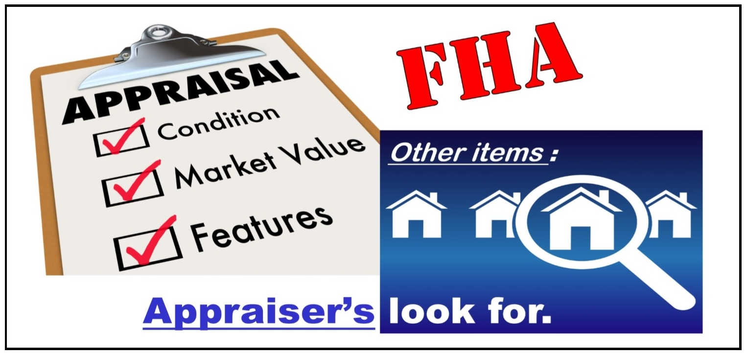 Fha appraisals what else are fha appraisers looking for for What does an appraiser look for