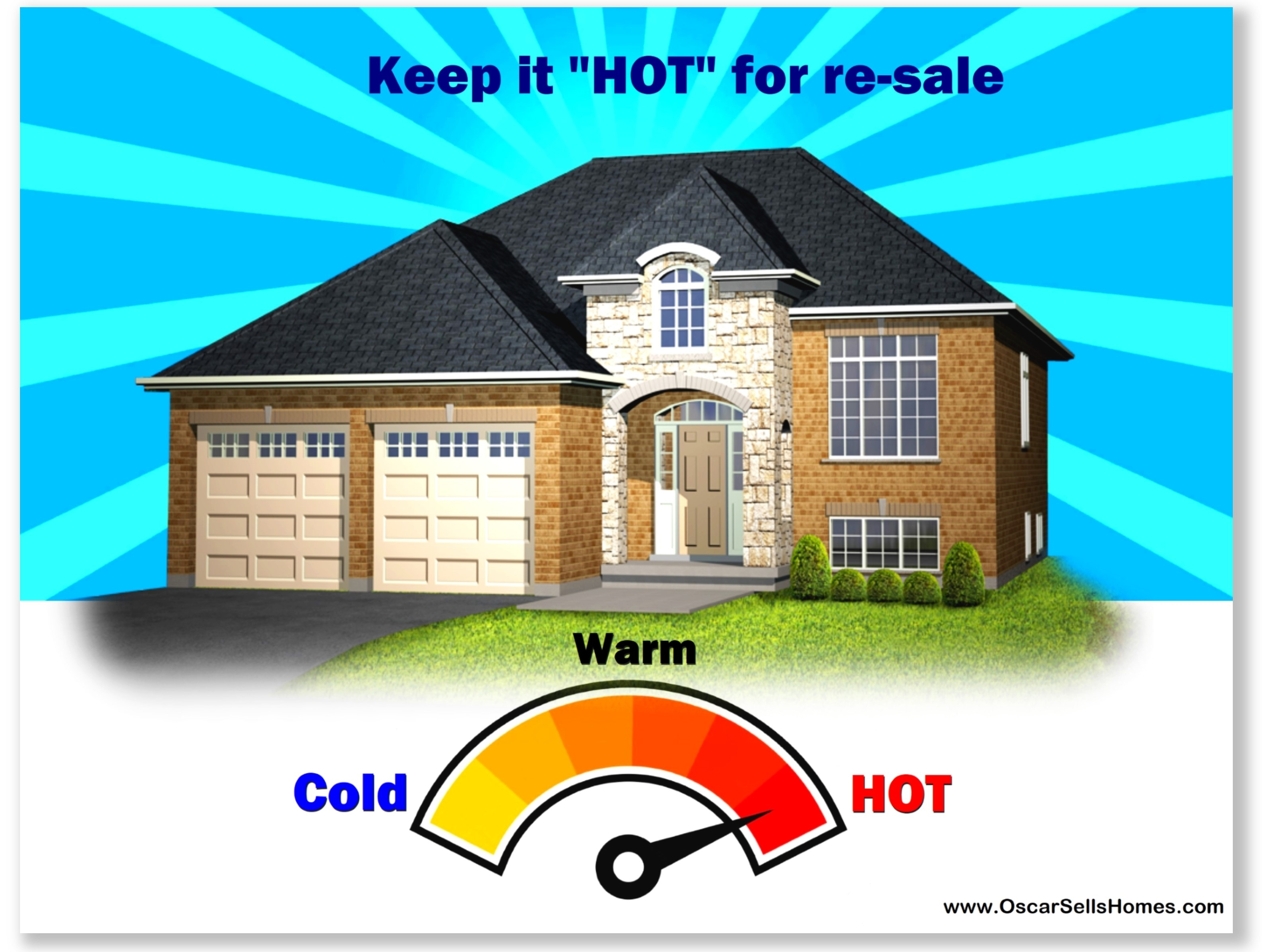 Keep your Home Hot for re-sale
