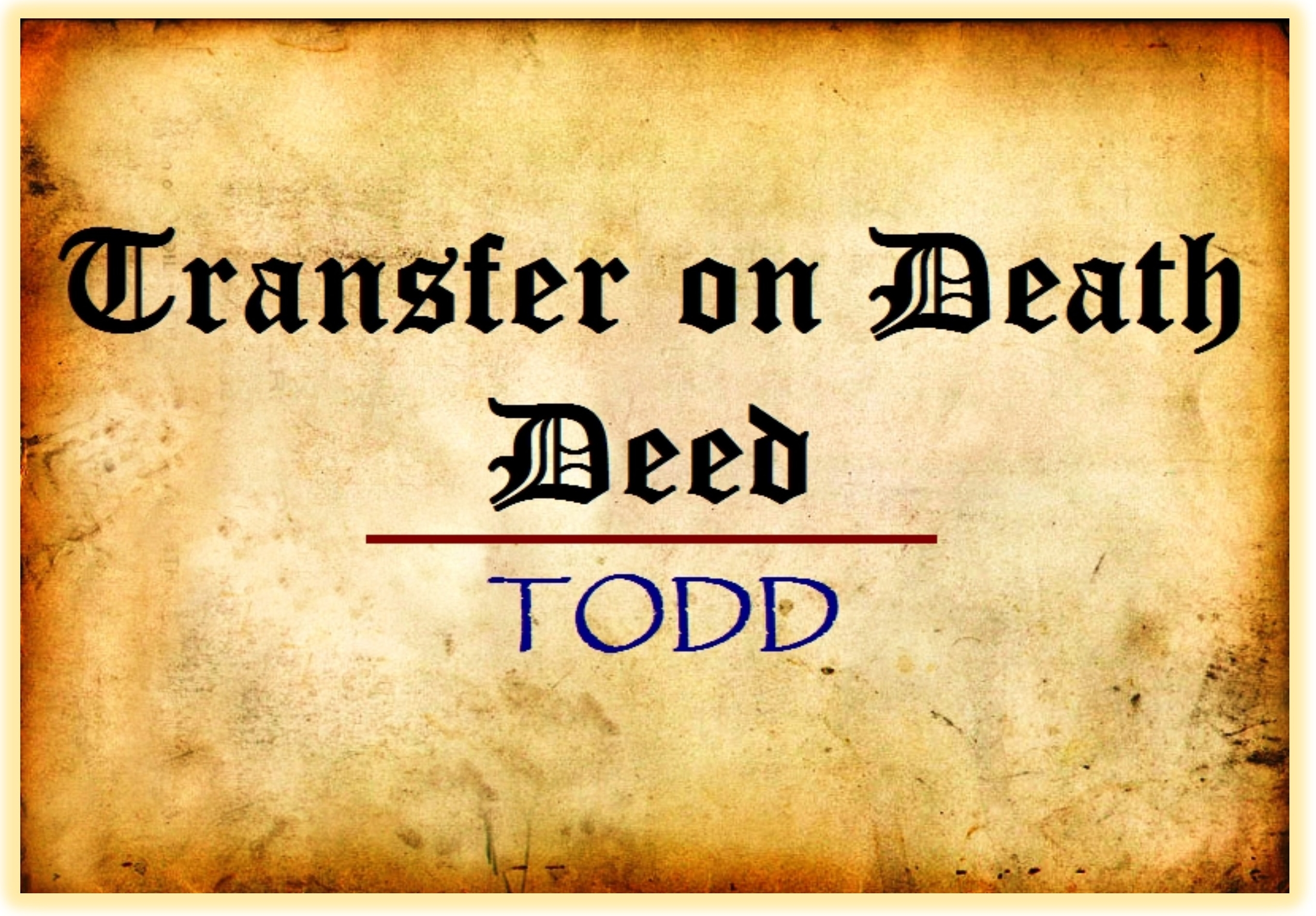 Transfer on Death Deed - Oscar Castillo: Broker Associate (858) 775-1057